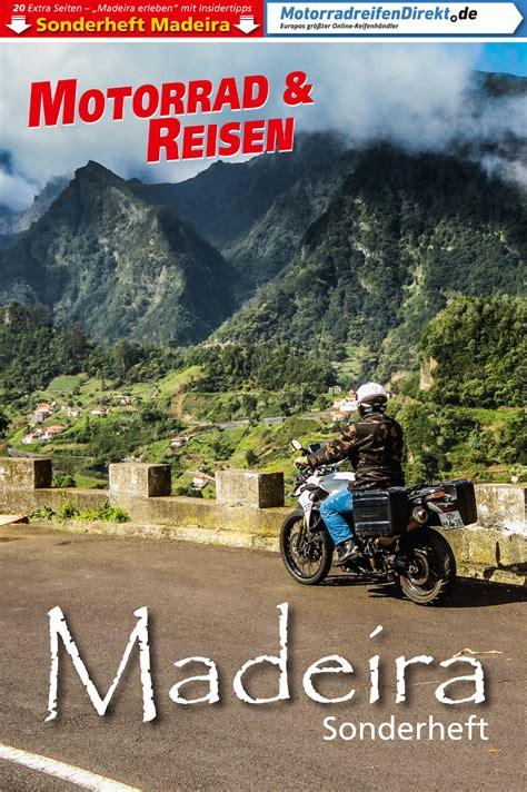 Motorradtouren Madeira by Motorradtour Madeira Auf Ins Paradies