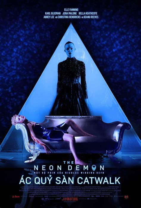 the neon demon new posters the neon demon dvd release date redbox netflix itunes