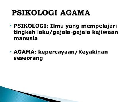 Psikologi Agama 2 pengertian psikologi agama