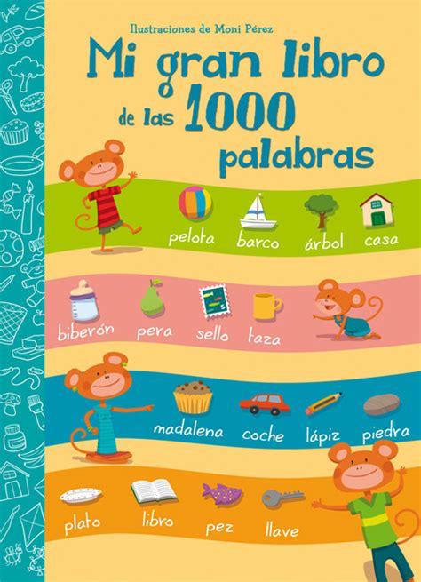 libro mis juguetes las palabras mi gran libro de las 1000 palabras tapa dura m 243 nica p 233 rez espaciolo