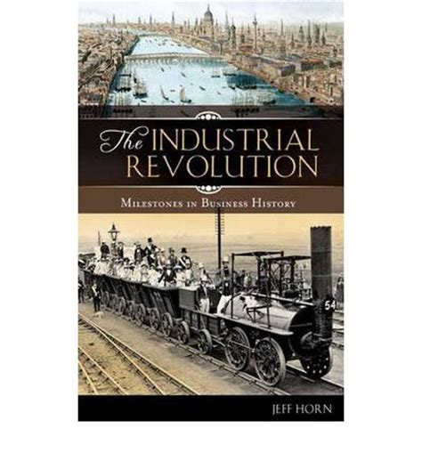 shaping the fourth industrial revolution books the industrial revolution jeff horn 9780313338533