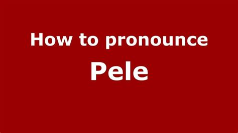 how to pronounce how to pronounce pele pronouncenames com youtube