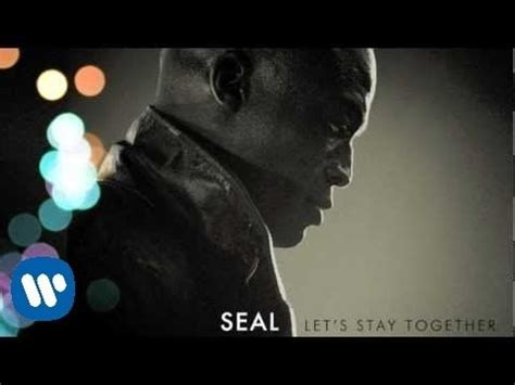 u2 stay testo let s stay together seal musica e