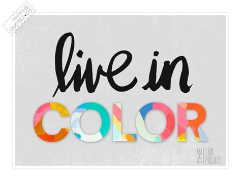 live in color live in color quote 171 quotez co