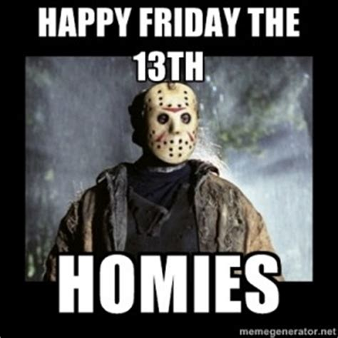 Funny Friday The 13th Memes - something wicked this way comes happy friday the 13th
