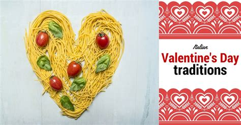 valentines traditions italian s day traditions cucina toscana