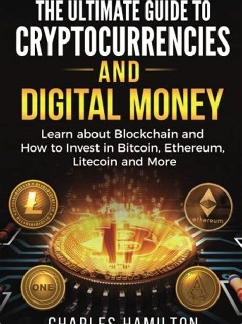 cryptocurrency investing traiding and mining in blockchain bitcoin ethereum and altcoins books cryptocurrency the ultimate guide to cryptocurrencies and