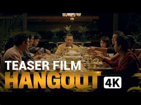 film hangout teaser film hangout di bioskop 22 desember 2016
