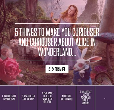 5 Things To Make You Curiouser And Curiouser About In 5 things to make you curiouser and curiouser about in