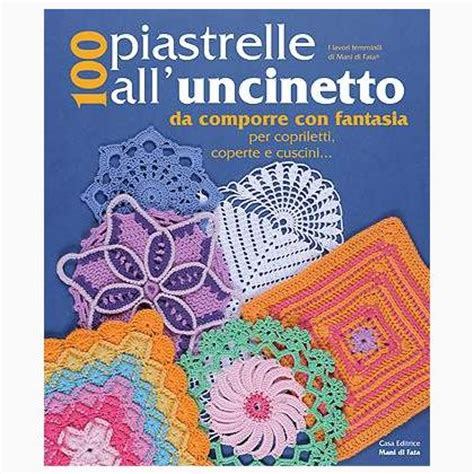 piastrelle di all uncinetto 100 piastrelle all uncinetto da di fata libri