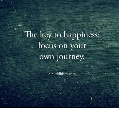 he key to happiness focus on your own journey e