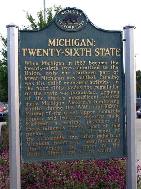 Michigan The 26th State by Michigan 26th State Marker Michigan