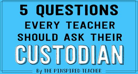 5 questions every should ask their custodian before summer the pinspired