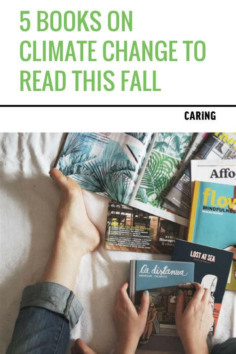 a change of climate books 5 books on climate change to read this fall caring magazine