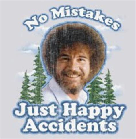 bob ross painting mistakes bob ross quotes quotesgram
