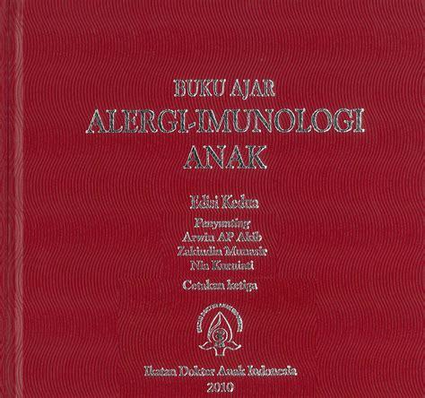 Buku Panduan Pencegahan Infeksi buku ajar alergi imunologi anak idai 2010 free ebook panduan praktik klinis bagi dokter