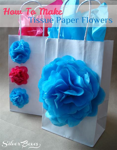 Make Tissue Paper Flowers - silver boxes how to make tissue paper flowers