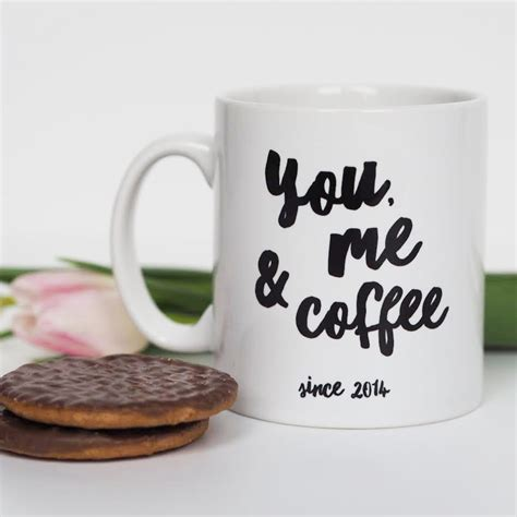 you me and coffee mug personalised mug valentine s