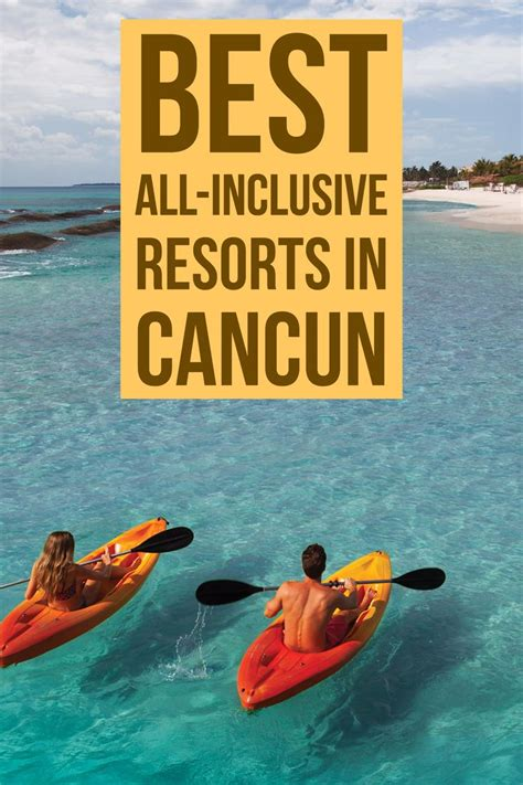 best all inclusive cancun 25 best ideas about all inclusive resorts on