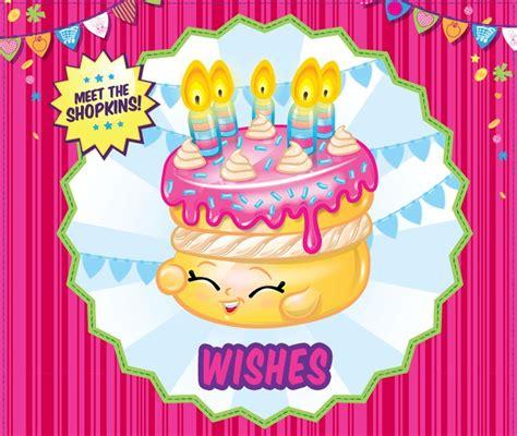 printable birthday cards shopkins celebrate your birthday with wishes shopkins birthday