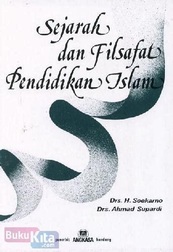 Filsafat Kebudayaan Islam bukukita sejarah dan filsafat pendidikan islam