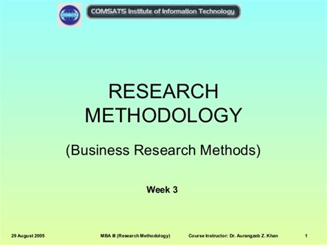 Reserch Methodology For Mba by Research Methodology Week03
