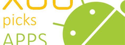 best app xda xda picks best apps of the week may 1 8