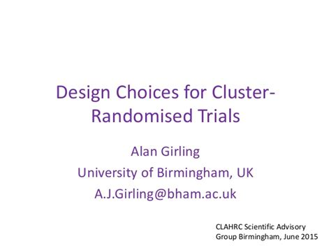 design effect cluster randomised trials design choices for cluster randomised trials alan girling