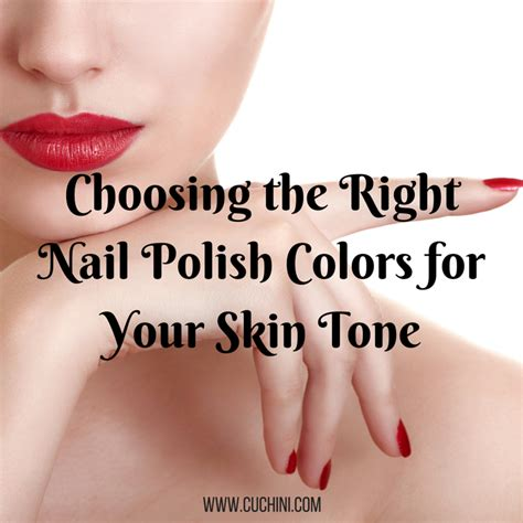 nail colors for skin tones choosing the right nail colors for your skin tone
