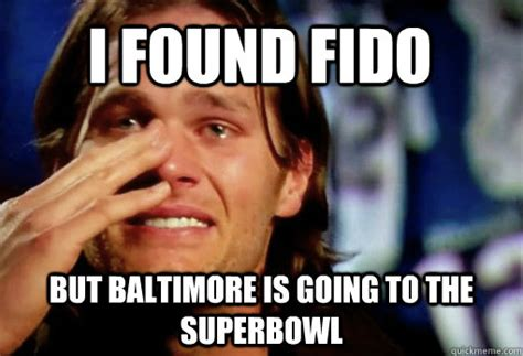Brady Crying Meme - i found fido but baltimore is going to the superbowl