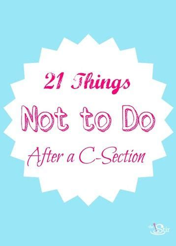 How To Reduce Tummy After C Section Delivery by 21 Things Not To Do After A C Section Cafemom