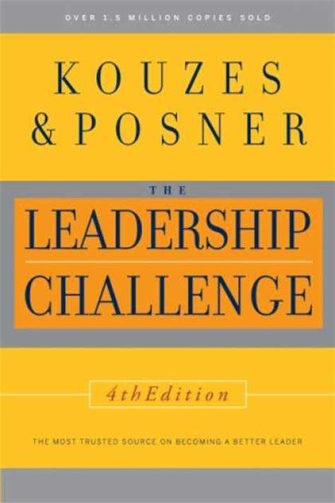 kouzes posner the leadership challenge resources we recommend the leadership challenge 171 reach