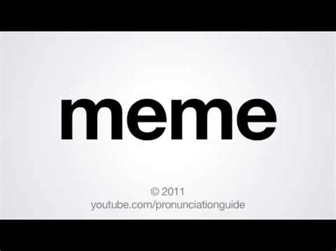 Memes Pronunciation - how to pronounce meme pronunciation manual know your meme