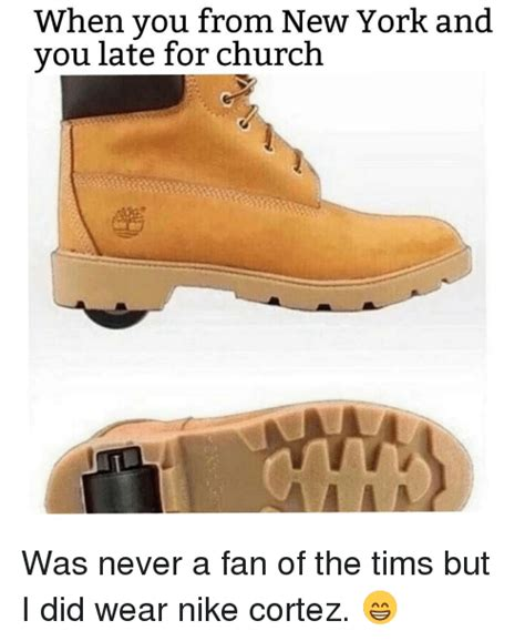 Nike Memes - when you from new york and you late for church was never a