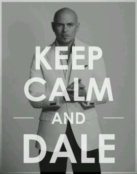 keep calm and dale pitbull film music and books