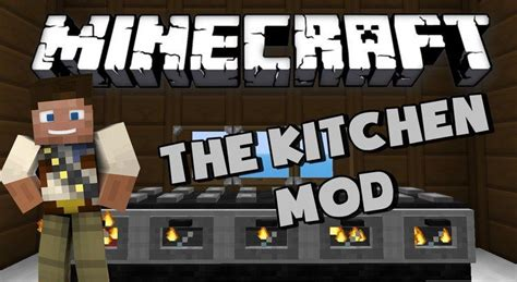 Kitchen Mod For Minecraft Pc The Kitchen Mod 1 12 2 1 11 2 Become A Chief In Minecraft