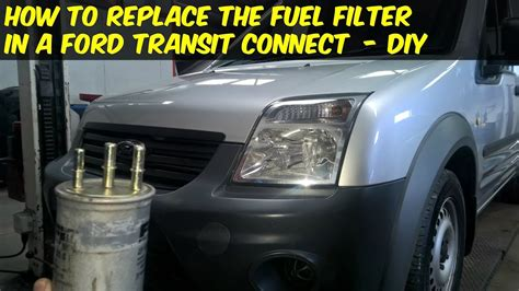 ford transit filter change ford transit connect fuel filter replacement how to