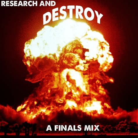8tracks radio research and destroy a mix to annihilate