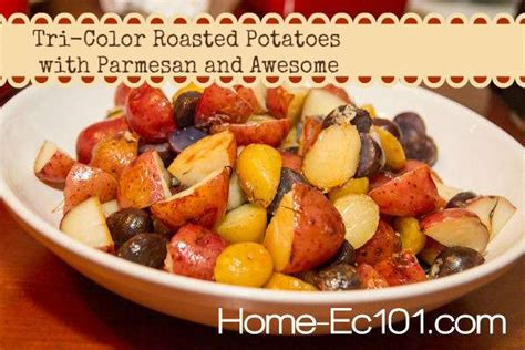 tri color potatoes tri color roasted potatoes with parmesan and awesome