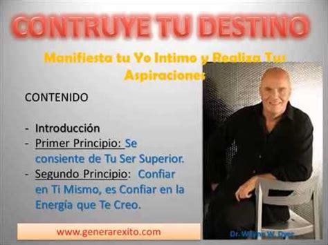 construye tu destino construye tu destino de wayne dyer en espa 241 ol 1 de 4 youtube 360p v 205 deos para el espiritu
