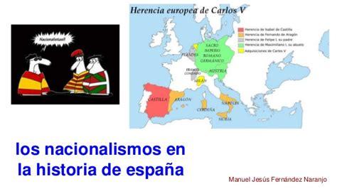 las historias de espaa 8498925223 nacionalismos en la historia de espa 241 a