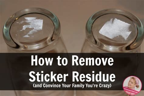 how to remove sticky residue and convince your family you
