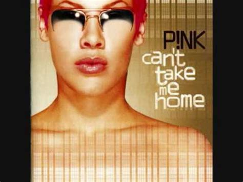 1 split personality p nk can t take me home