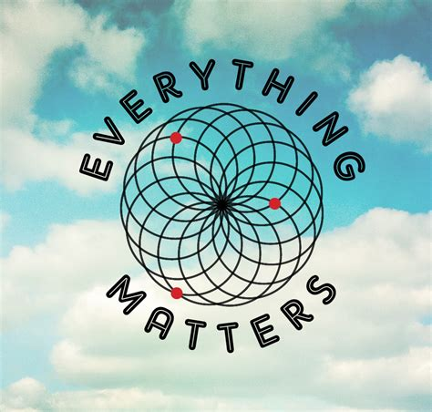 Every Thing Matters by After Everything Matters Exploratorium