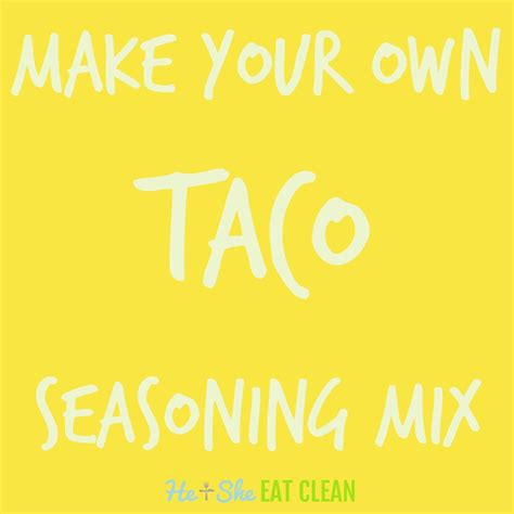 make clean clean eat recipe make your own taco seasoning mix he she eat clean healthy recipes