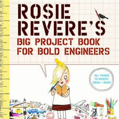 rosie reveres big project 1419719106 inventions and inventors fiction nonfiction children s books and activities start with a book