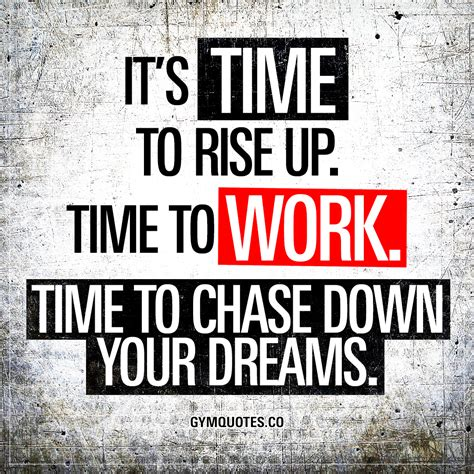 Time To it s time to rise up time to work time to