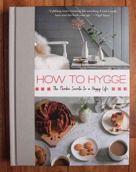 hygge discovering the of happiness how to live cozily and enjoy ã s simple pleasures books how to hygge the nordic secrets to a happy