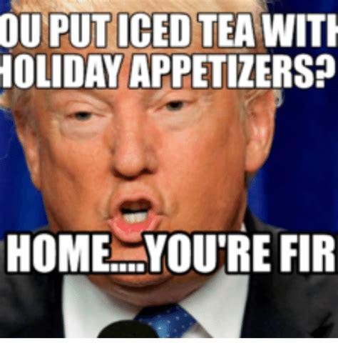 Sweet Tea Meme - ou put iced tea with holiday appetizers home you re fir