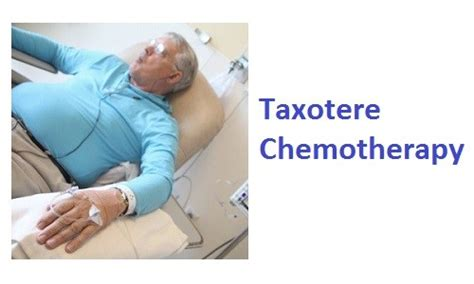 Chemotherapy Also Search For Taxotere Chemotherapy Regimen Side Effects